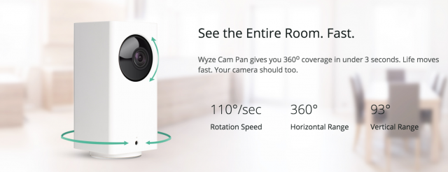 The Wyze Cam Pan can cover 360 degrees in 3 seconds.