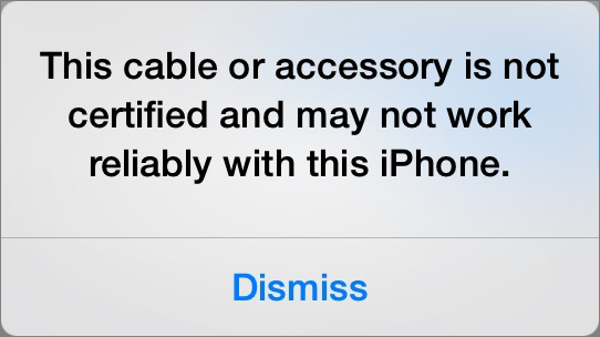 """""""This cable or accessory is not certified and may not work reliably with this iPhone."""""""