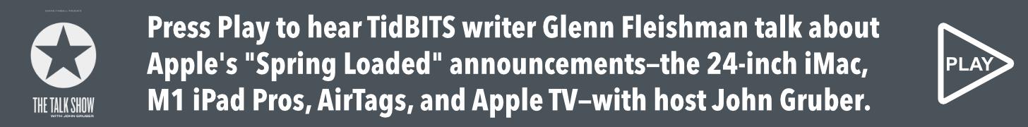 Press Play to hear TidBITS contributor Glenn Fleishman talk about Apple's
