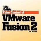Wrangle Windows on a Mac with 'Take Control of VMware Fusion 2'