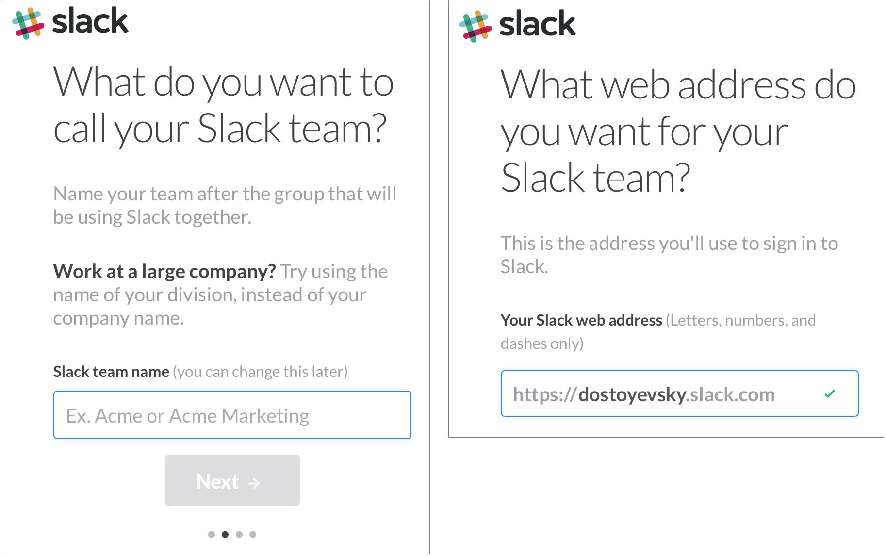 Figure 2: Name your Slack team (left); the Web site for a team has a unique subdomain (right).