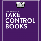 Take Control Books Acquired by Joe Kissell