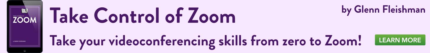 Take Control of Zoom, by Glenn Fleishman