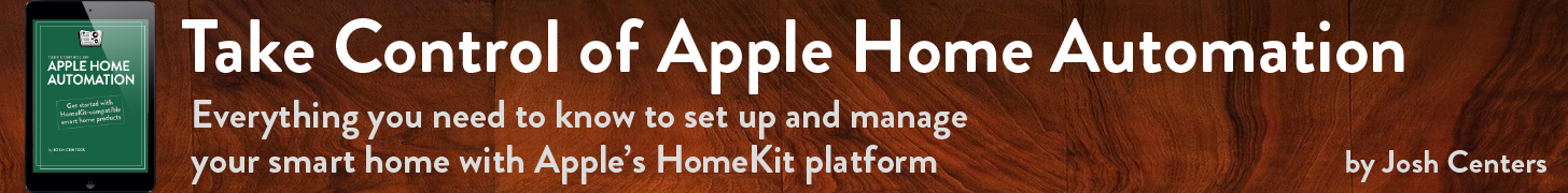 Take Control of Apple Home Automation, by Josh Centers