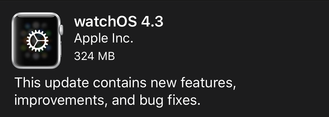 watchOS 4.3: This update contains new features, improvements, and bug fixes.