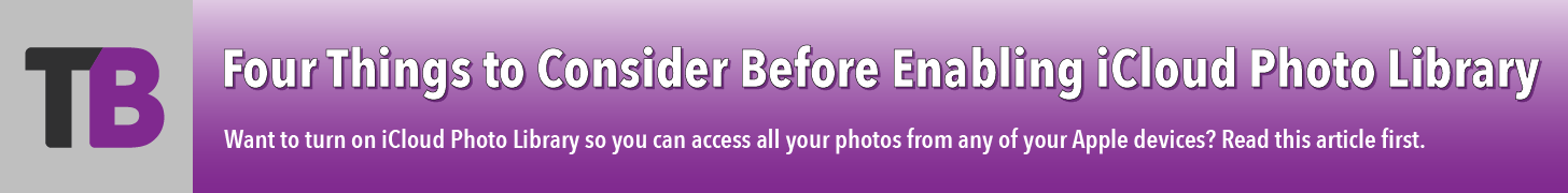 Four Things to Consider Before Enabling iCloud Photo Library