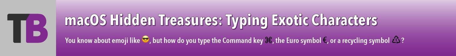 macOS Hidden Treasures: Typing Exotic Characters