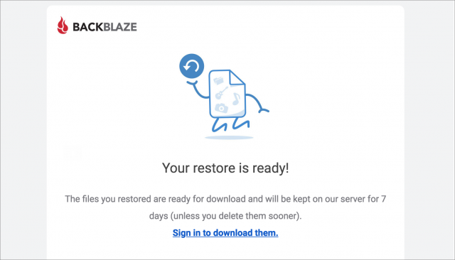 An email from Backblaze letting you know your restore is ready.