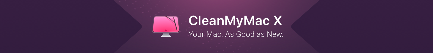 CleanMyMac X: Your Mac. As Good as New.