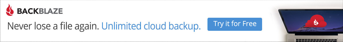 Backblaze: Never lose a file again. Unlimited cloud backup. Try it for Free!