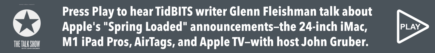 Press Play to hear TidBITS contributor Glenn Fleishman talk about Apple's