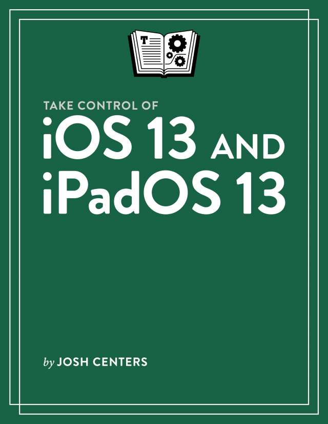 Take Control of iOS 13 and iPadOS 13book cover