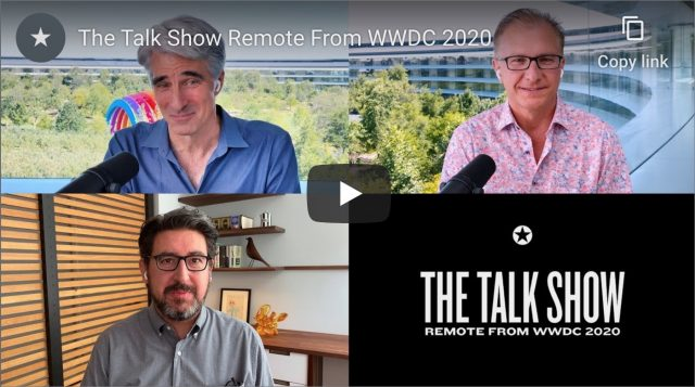 Craig Federighi, Greg Joswiak, and John Gruber on The Talk Show Remote from WWDC 2020