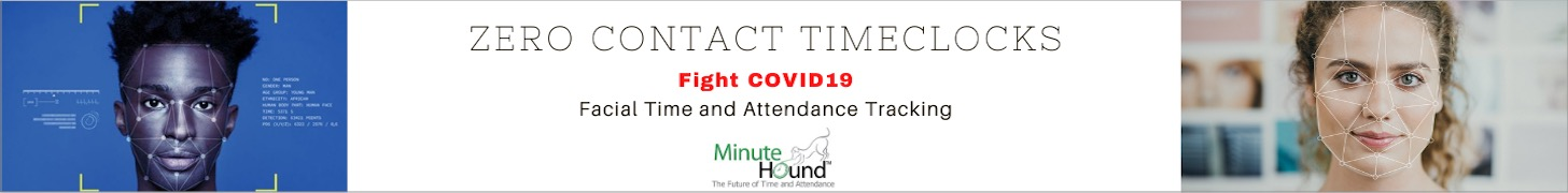 MinuteHound: Zero-contact timeclocks provide facial time and attendance tracking while helping fight COVID-19