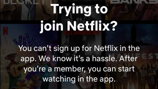 Netflix message letting you know you can't sign up in the app
